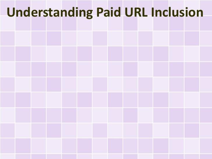 Understanding Paid URL Inclusion