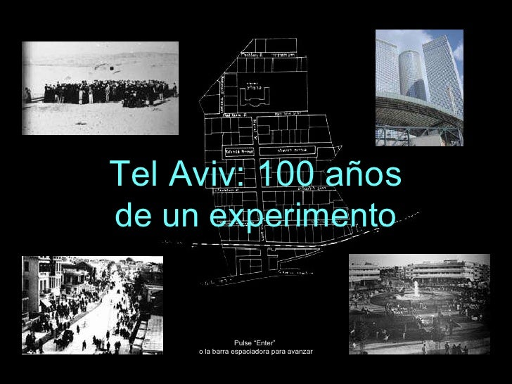 """Tel Aviv: 100 años de un experimento Pulse """"Enter""""  o la barra espaciadora para avanzar"""