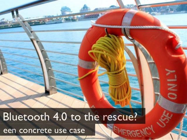 Bluetooth 4.0 to the rescue? een concrete use case