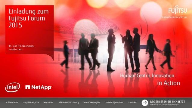 Einladung zum Fujitsu Forum 2015 18. und 19. November in München Human Centric Innovation in Action Event Highlights80 Jah...