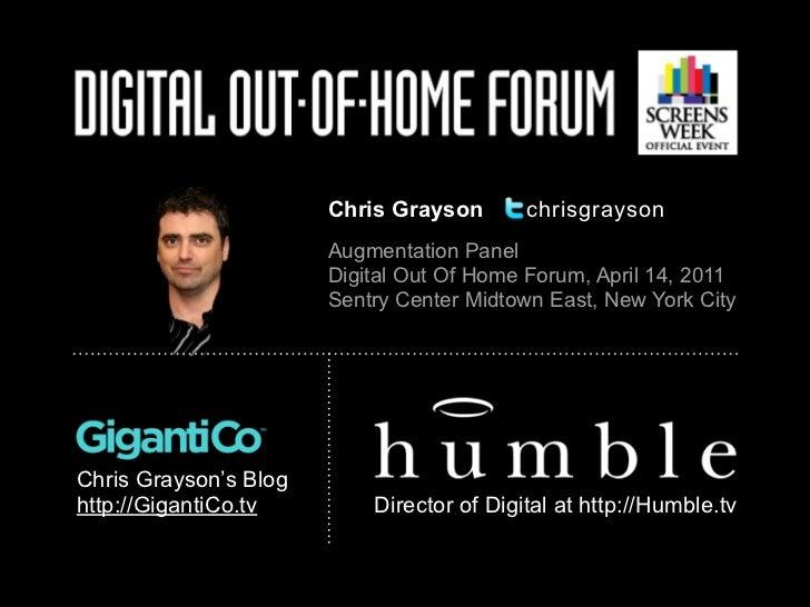 Chris Grayson       chrisgrayson                       Augmentation Panel                       Digital Out Of Home Forum,...