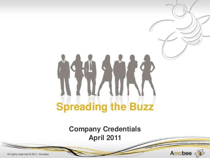 Spreading the Buzz<br />Company Credentials April 2011<br />