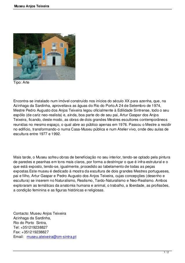 Museu Anjos TeixeiraTipo: ArteEncontra-se instalado num imóvel construído nos inícios do século XX para azenha, que, naAz...