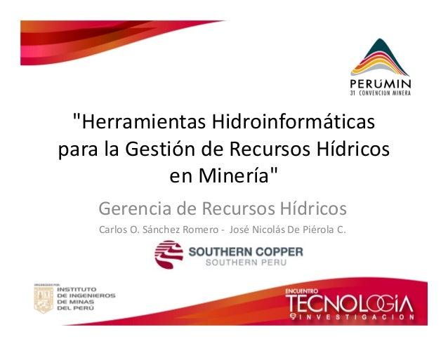 """""""Herramientas Hidroinformáticas  para la Gestión de Recursos Hídricos  en Minería""""  Gerencia de Recursos Hídricos  Carlos ..."""