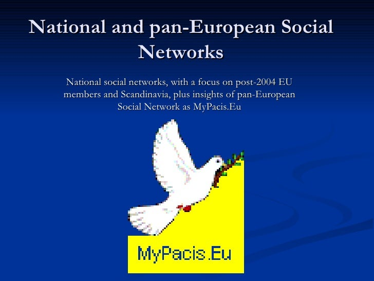 National and pan-European Social Networks National social networks, with a focus on post-2004 EU members and Scandinavia, ...
