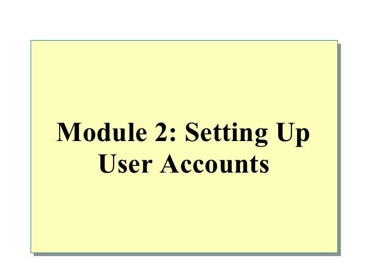 Module 2: Setting Up  User Accounts