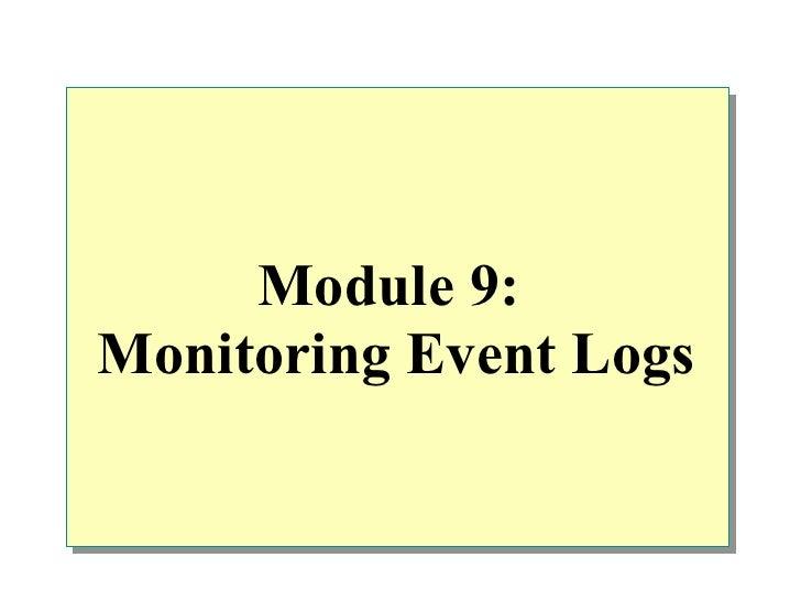 Module 9:Monitoring Event Logs