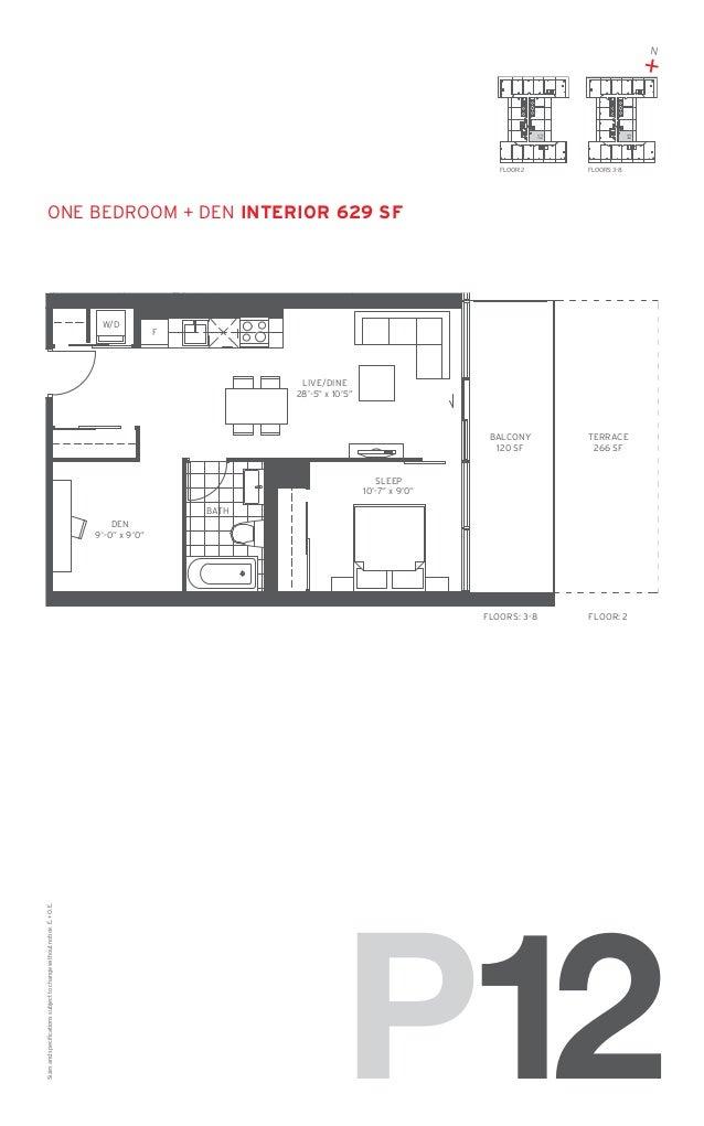 "N  + 12  FLOOR: 2  12  FLOORS: 3-8  one Bedroom + den Interior 629 SF  W/D  F  LIVE/DINE 28'-5"" x 10'5""  BALCONY 120 SF  T..."