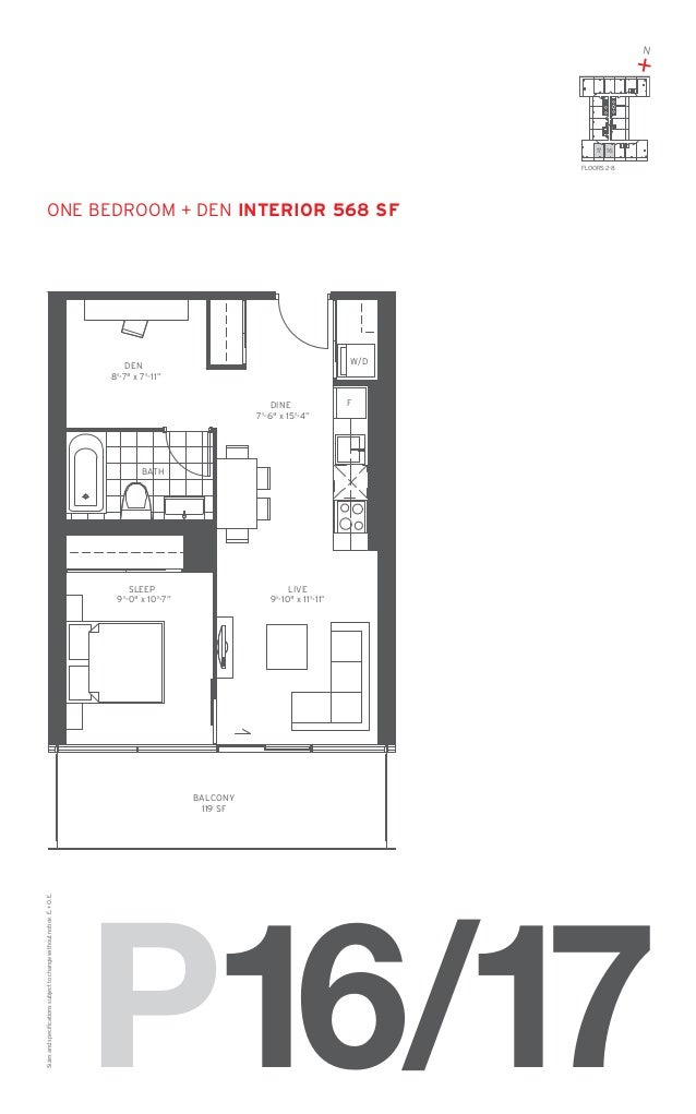 """N  + 17 16 FLOORS: 2-8  one Bedroom + den Interior 568 SF  W/D  DEN 8'-7"""" x 7'-11"""" DINE 7'-6"""" x 15'-4""""  F  BATH  SLEEP 9'-..."""