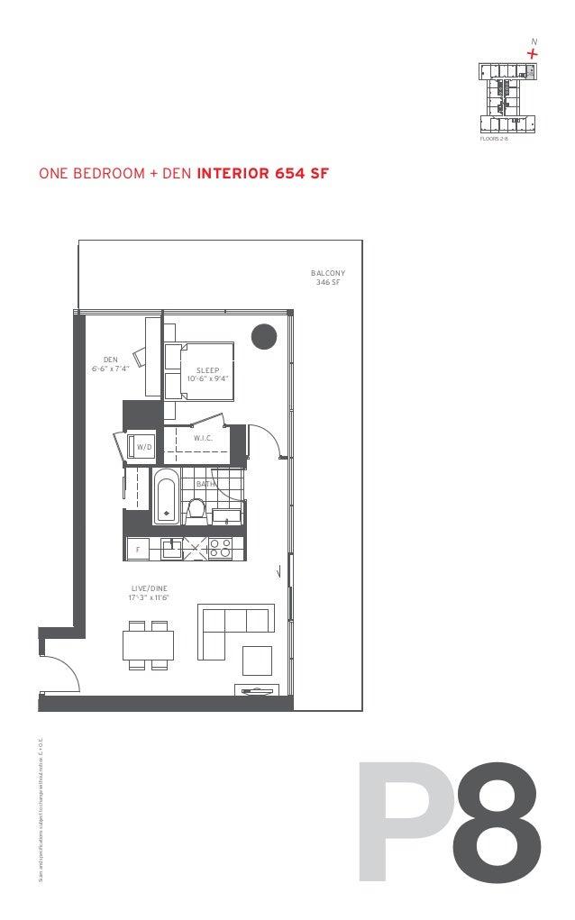 """N  + 08  FLOORS: 2-8  one Bedroom + den Interior 654 SF  BALCONY 346 SF  DEN 6'-6"""" x 7'4""""  SLEEP 10'-6"""" x 9'4""""  W.I.C. W/D..."""