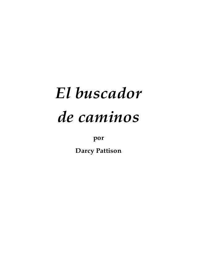 El buscador de caminos por Darcy Pattison