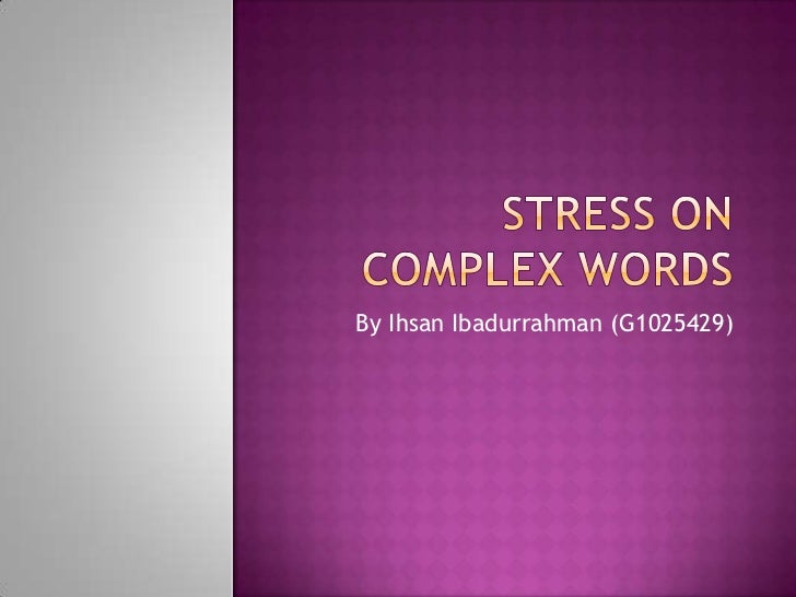 Stress in complex words