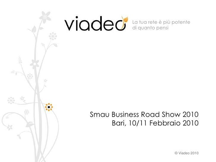 La tua rete è più potente            di quanto pensi     Smau Business Road Show 2010      Bari, 10/11 Febbraio 2010      ...