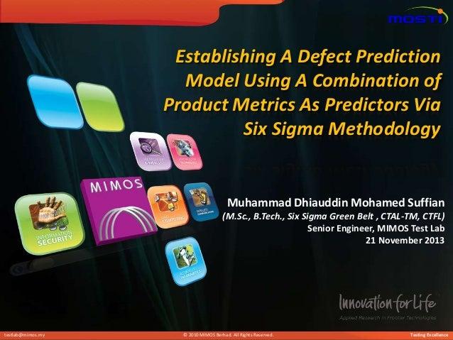 Establishing A Defect Prediction Model Using A Combination of Product Metrics As Predictors Via Six Sigma Methodology