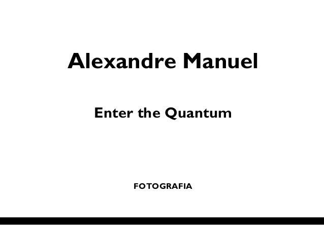 Alexandre Manuel Enter the Quantum FOTOGRAFIA