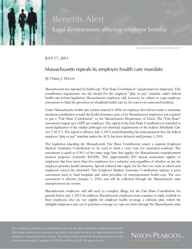 JULY 17, 2013 Massachusetts repeals its employer health care mandate By Thomas J. McCord Massachusetts has repealed its he...