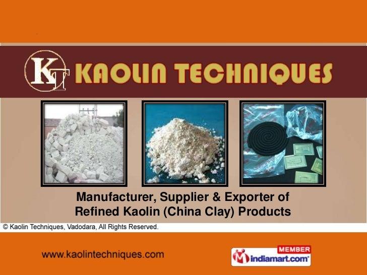 Calcined China Clay by Kaolin Techniques Vadodara Vadodara