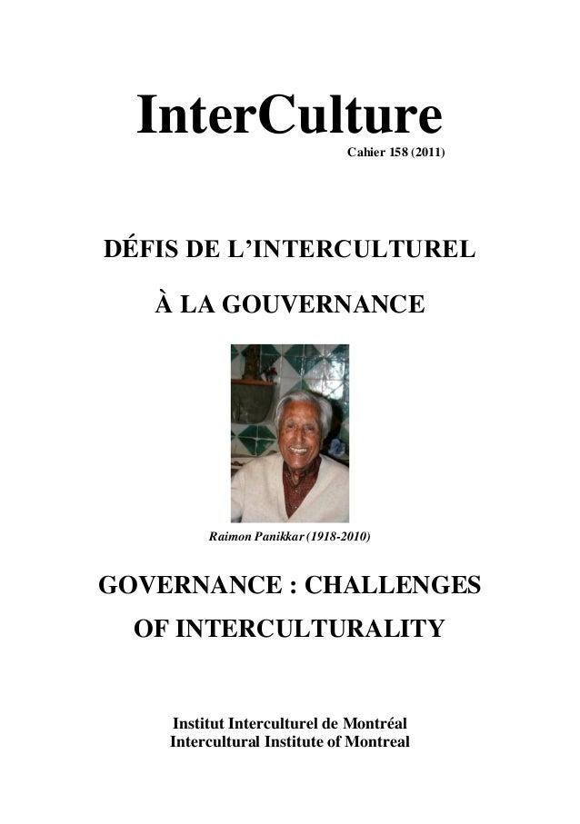 InterCulture  Cahier 158 (2011)  DÉFIS DE L'INTERCULTUREL  À LA GOUVERNANCE  Raimon Panikkar (1918-2010)  GOVERNANCE : CHA...
