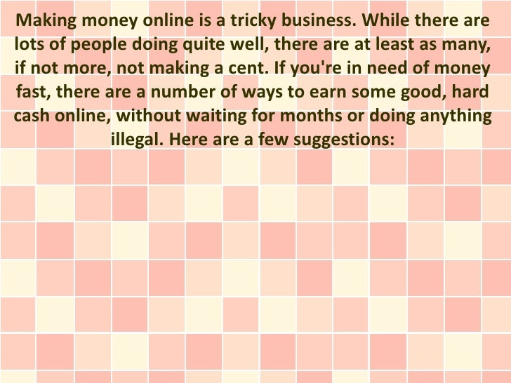 Making money online is a tricky business. While there arelots of people doing quite well, there are at least as many,if no...