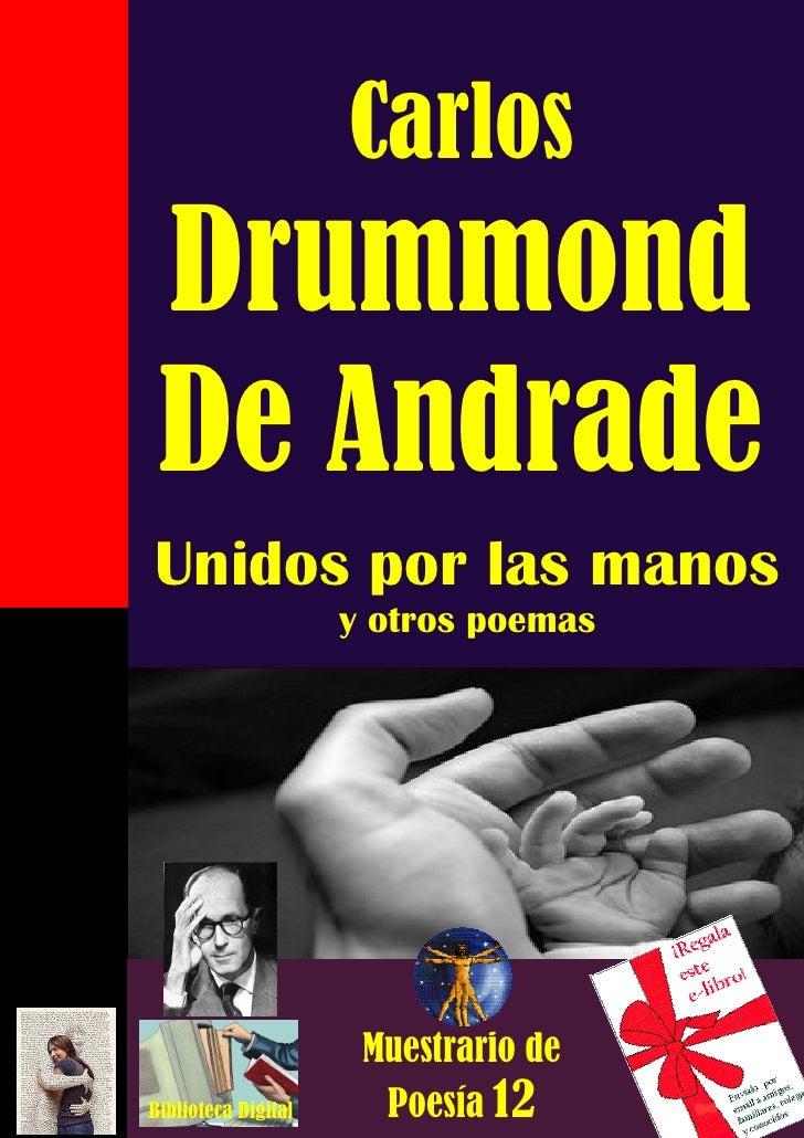 1                       Carlos  Drummond  De Andrade Unidos por las manos                      y otros poemas             ...
