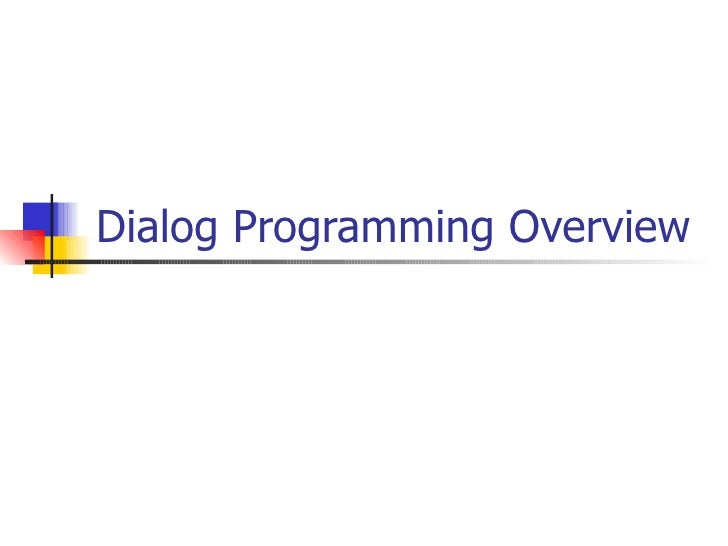 Dialog Programming Overview