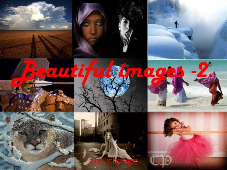 Beautiful images -2. aut. change