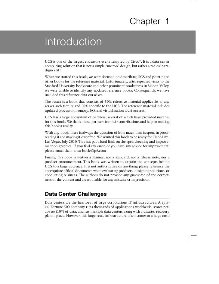 Chapter 1IntroductionUCS is one of the largest endeavors ever attempted by Cisco®. It is a data centercomputing solution t...