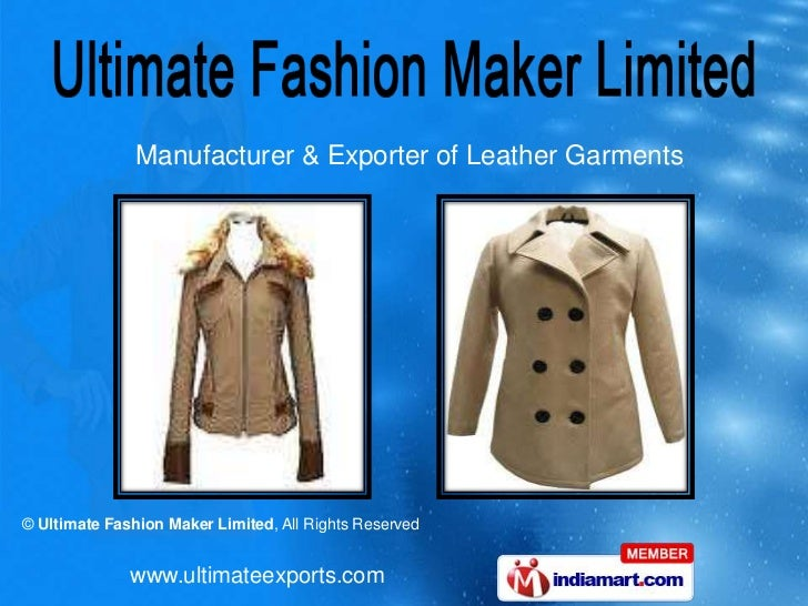 Manufacturer & Exporter of Leather Garments© Ultimate Fashion Maker Limited, All Rights Reserved              www.ultimate...