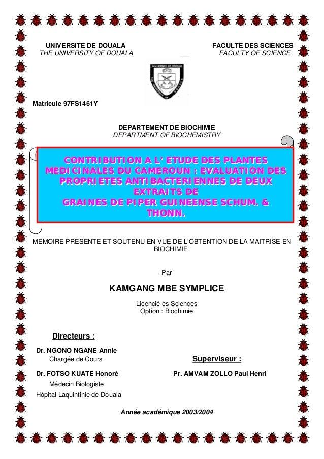 UNIVERSITE DE DOUALA FACULTE DES SCIENCES THE UNIVERSITY OF DOUALA FACULTY OF SCIENCE Matricule 97FS1461Y DEPARTEMENT DE B...