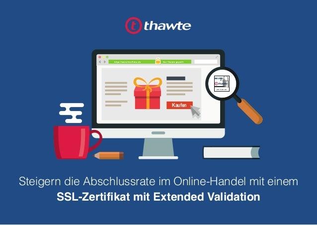 Steigern die Abschlussrate im Online-Handel mit einem SSL-Zertifikat mit Extended Validation https://www.IhreFirma.de Von ...