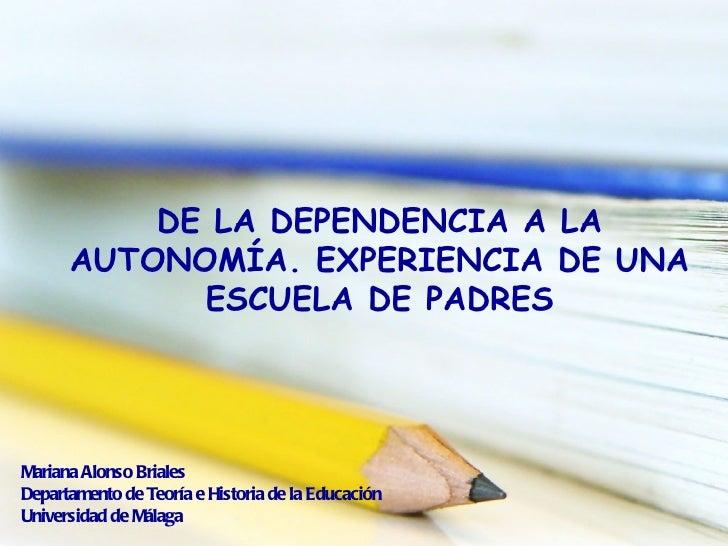 159 de la dependencia a la autonom a experiencia de una for Dependencias de la escuela