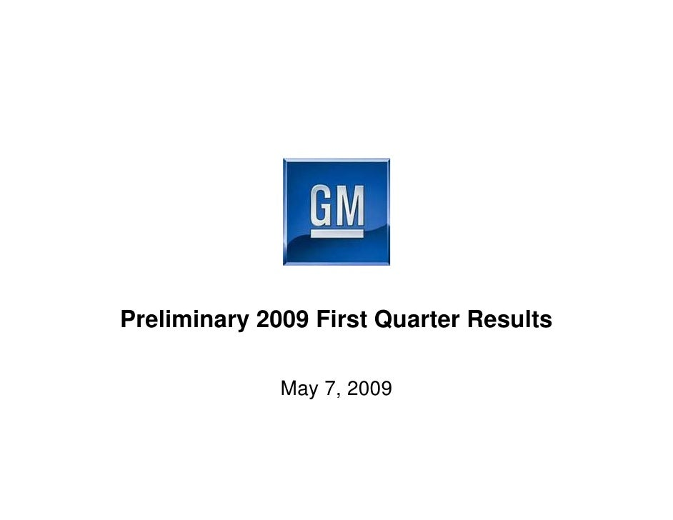 Preliminary 2009 First Quarter Results                May 7, 2009