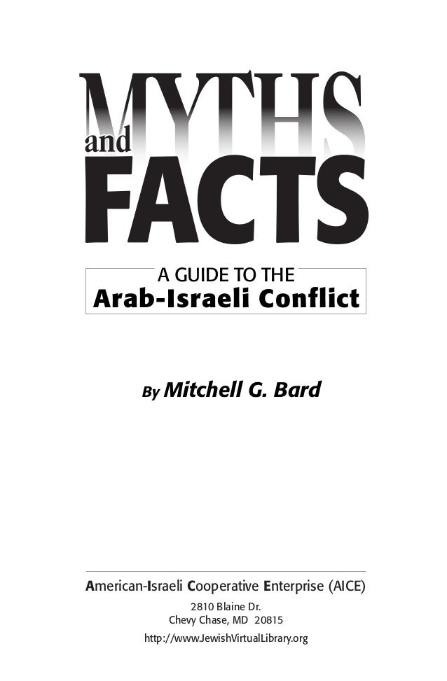 A GUIDE TO THE Arab-Israeli Conflict By Mitchell G. Bard American-Israeli Cooperative Enterprise (AICE) 2810 Blaine Dr. Ch...