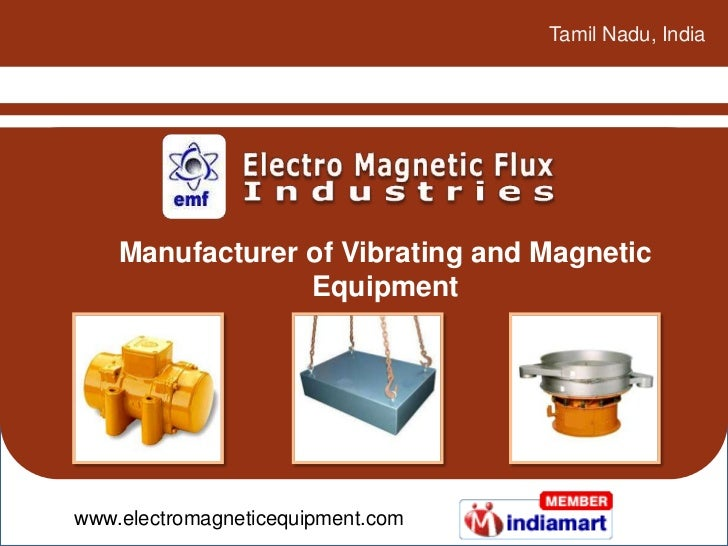 Tamil Nadu, India    Manufacturer of Vibrating and Magnetic                 Equipmentwww.electromagneticequipment.com