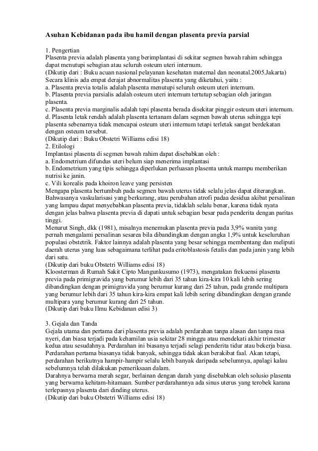 Asuhan Kebidanan pada ibu hamil dengan plasenta previa parsial 1. Pengertian Plasenta previa adalah plasenta yang berimpla...