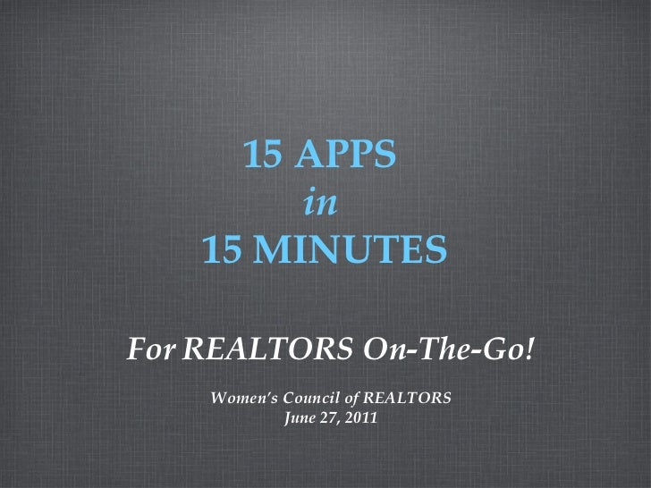 <ul><li>For REALTORS On-The-Go! </li></ul><ul><li>Women's Council of REALTORS </li></ul><ul><li>June 27, 2011 </li></ul>15...