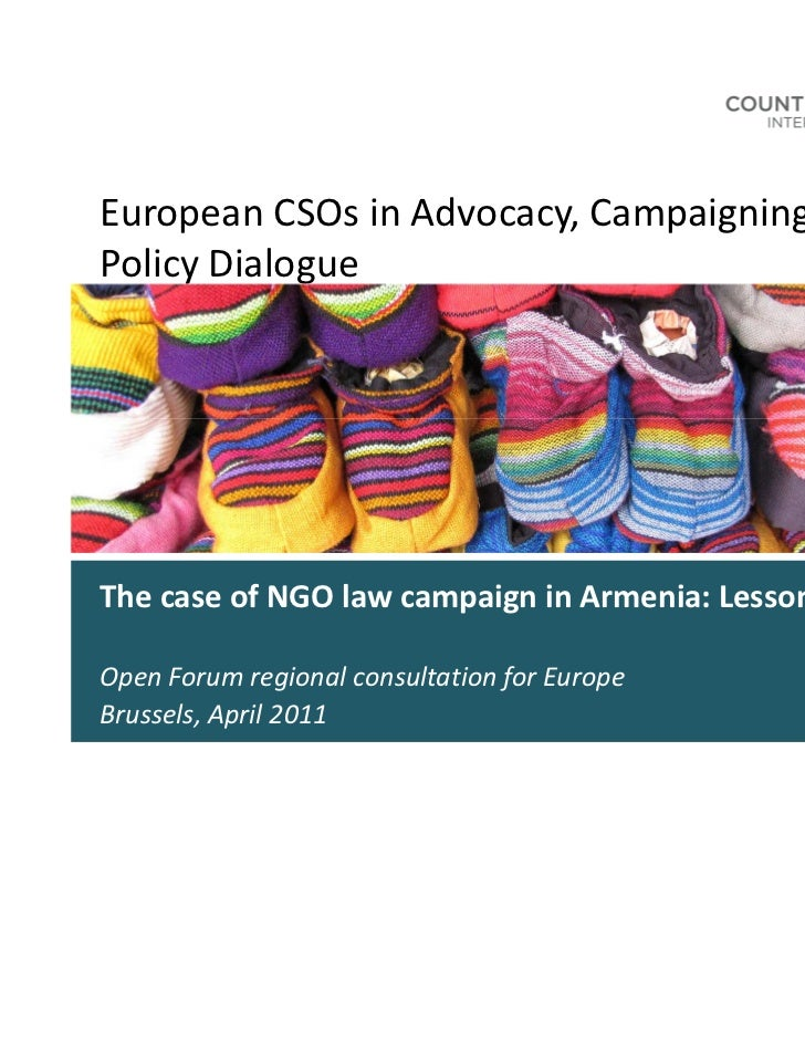 European CSOs in Advocacy, Campaigning andPolicy DialogueThe case of NGO law campaign in Armenia: Lessons LearnedOpen Foru...