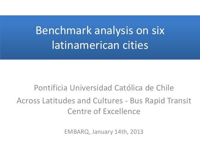 Benchmark analysis on six        latinamerican cities    Pontificia Universidad Católica de ChileAcross Latitudes and Cult...
