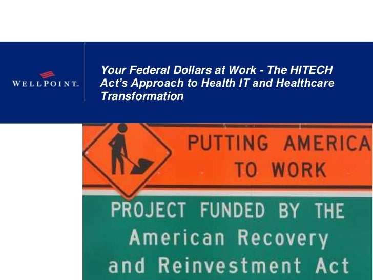 Your Federal Dollars at Work - The HITECH Act's Approach to Health IT and Healthcare Transformation<br />