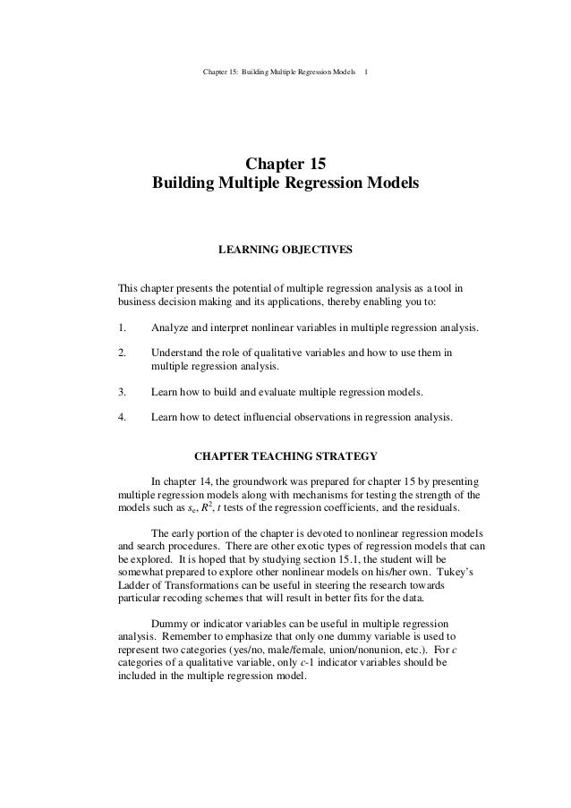 Chapter 15: Building Multiple Regression Models 1 Chapter 15 Building Multiple Regression Models LEARNING OBJECTIVES This ...