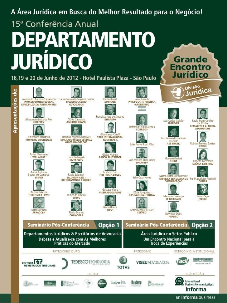 A Área Jurídica em Busca do Melhor Resultado para o Negócio!15ª Conferência AnualDEPARTAMENTOJURÍDICO18,19 e 20 de Junho d...