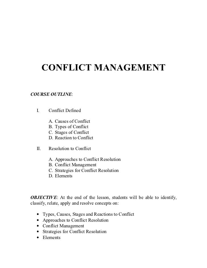 CONFLICT MANAGEMENTCOURSE OUTLINE:  I.       Conflict Defined           A.   Causes of Conflict           B.   Types of Co...