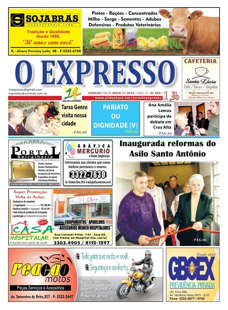 O EXPRESSO oexpresso@gmail.com expresso@comnet.com.br                 SÁBADO, 15 DE MAIO DE 2010 • ANO 14 • Nº 669 •      ...