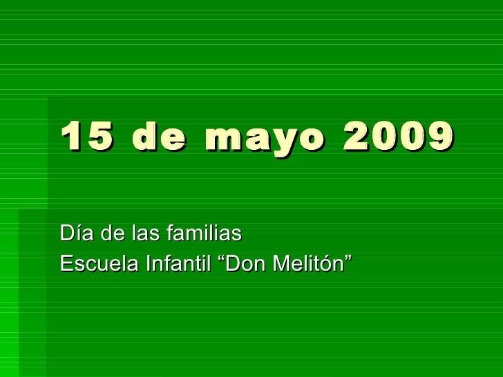 """15 de mayo 2009 Día de las familias Escuela Infantil """"Don Melitón"""""""