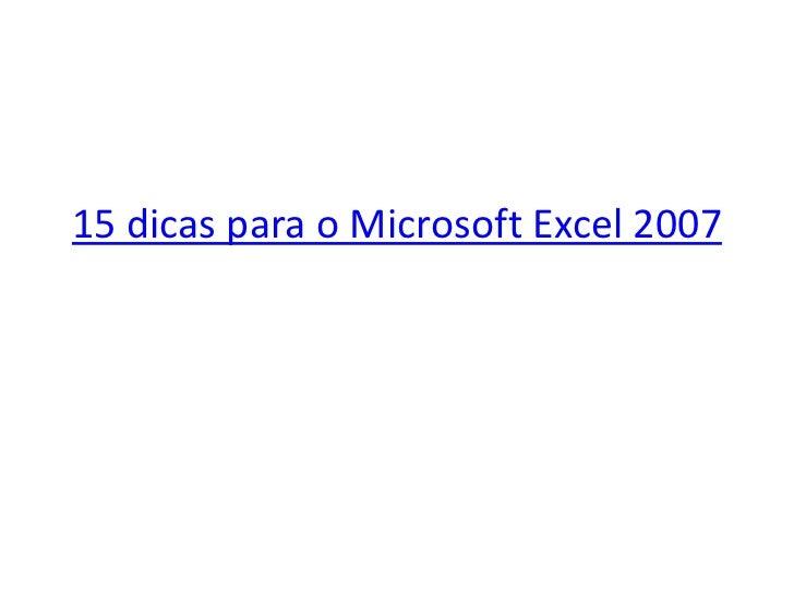 15 dicas para o Microsoft Excel 2007