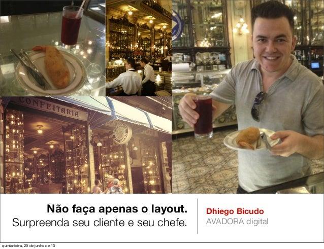 [#15elw Rio] Não faça apenas o layout. Surpreenda seu cliente e seu chefe.