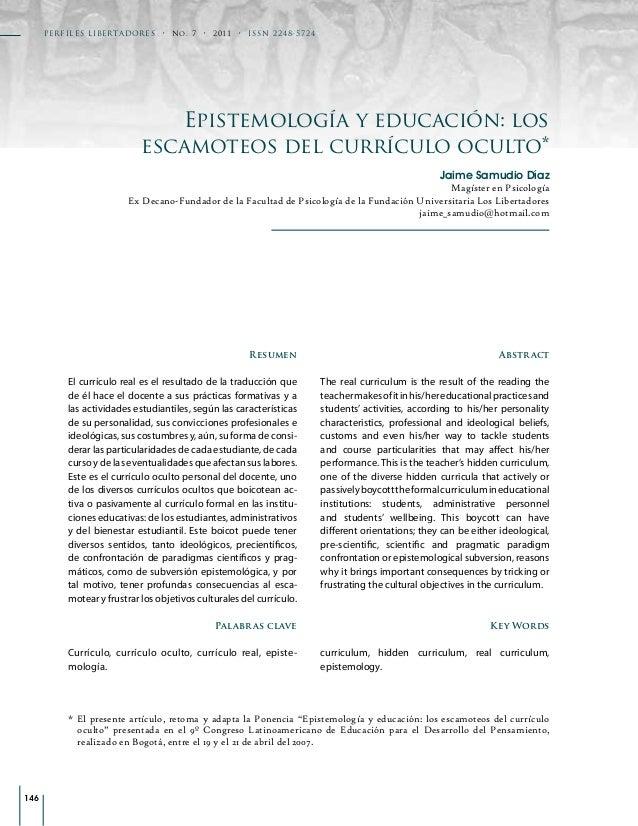 PER F ILE S LI BE RTAD OR ES • No. 7 • 2 0 1 1 • ISSN 2248-5724  Epistemología y educación: los escamoteos del currículo o...