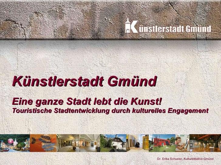Künstlerstadt Gmünd   Eine ganze Stadt lebt die Kunst! Touristische Stadtentwicklung durch kulturelles Engagement