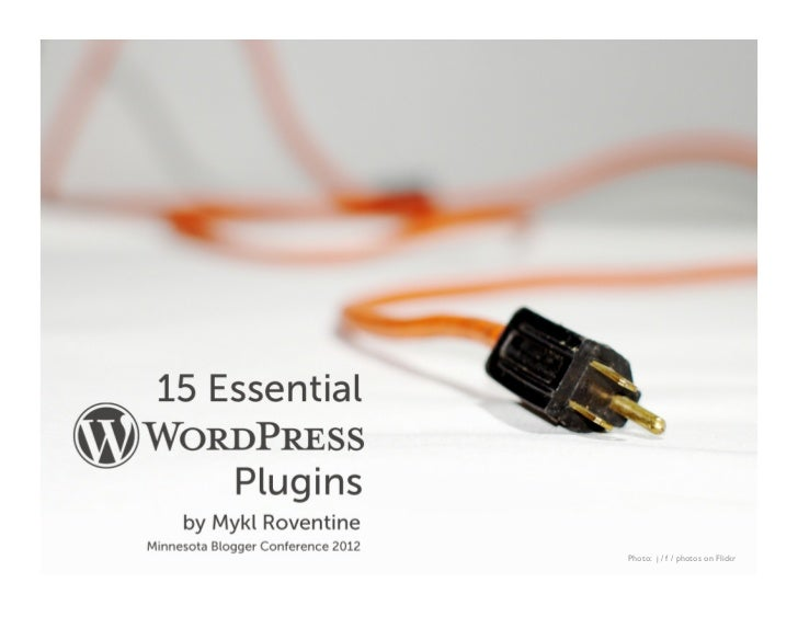 15 Essential WordPress Plugins (and 5 That Will Just Blow Your Mind)