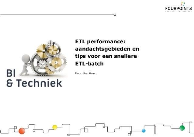 15. ETL performance: aandachtsgebieden en tips voor een snellere ETL-batch